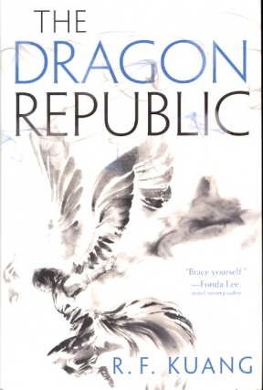 The Dragon Republic: Poppy War Book 2. R. F. Kuang