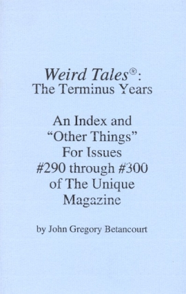 Weird Tales: The Terminus Years. John Gregory Betancourt