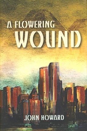 A Flowering Wound. John Howard