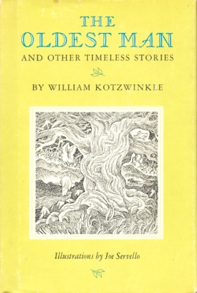 The Oldest Man and Other Timeless Stories. William Kotzwinkle