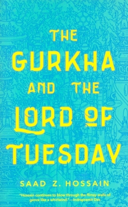 The Gurkha and the Lord of Tuesday. Saad Z. Hossain