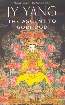 The Ascent to Godhood: Tensorate Book 4. Jy Yang