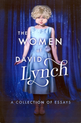 The Women of David Lynch: A Collection of Essays. Ryan Scott