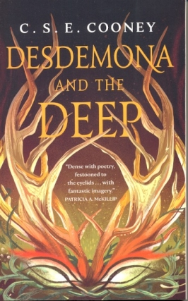 Desdemona and the Deep. C. S. E. Cooney
