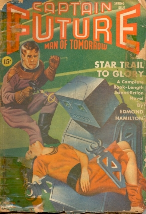 Captain Future: Spring 1941. Edmund Hamilton, CAPTAIN FUTURE