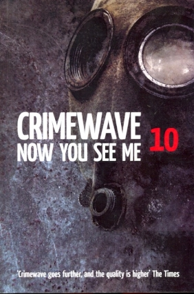 Crimewave 10: Now You See Me. Charlie Williams, CRIMEWAVE