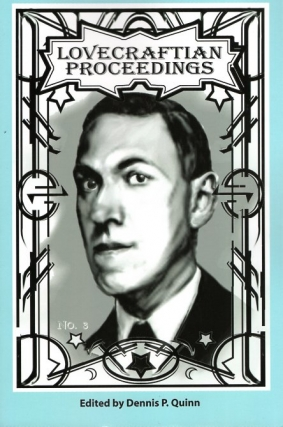 Lovecraftian Proceedings Number 3. Dennis P. Quinn, re: H. P. LOVECRAFT