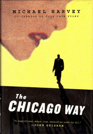 The Chicago Way. Michael Harvey