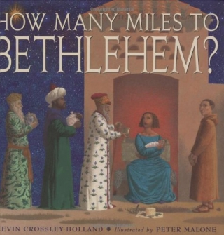 How Many Miles to Bethlehem? Kevin Crossley-Holland