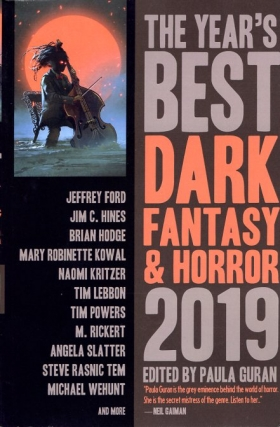 The Year's Best Dark Fantasy & Horror 2019. Paula Guran