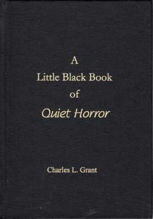 A Little Black Book of Quiet Horror. Charles L. Grant