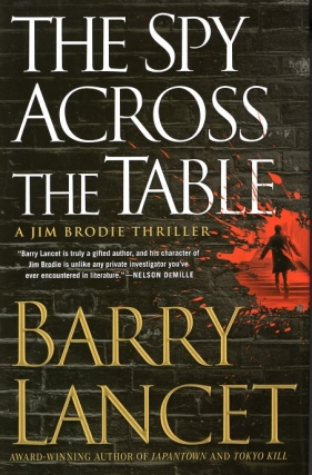The Spy Across the Table. Barry Lancet