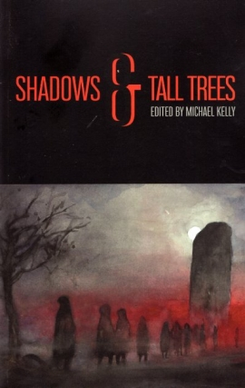 Shadows & Tall Trees, Issue 8. Michael Kelly