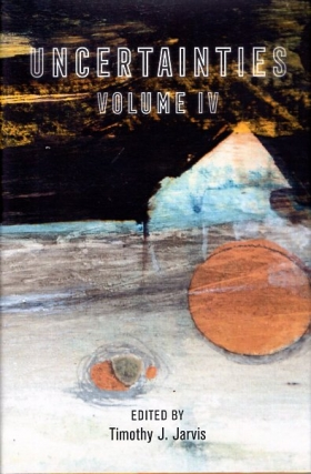 Uncertainties Volume IV. Timothy J. Jarvis