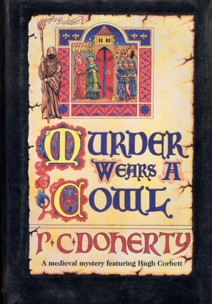 Murder Wears a Cowl. P. C. Doherty
