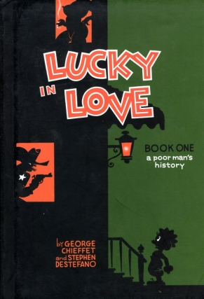 Lucky in Love: A Poor Man's History Volume 1. George Chieffet, Stephen DeStefano