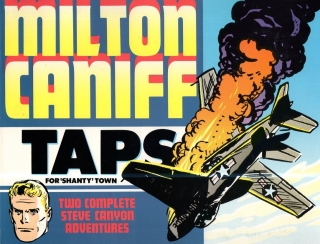 Steve Canyon: Taps for 'Shanty' Town: Two Complete Steve Canyon Adventures. Milton Caniff