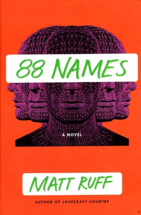 88 Names. Matt Ruff