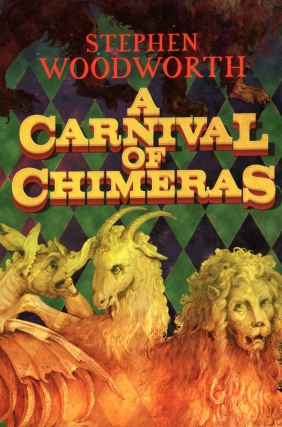 A Carnival of Chimeras. Stephen Woopdworth