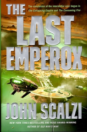 The Last Emperox: Interdependency Book 3. John Scalzi
