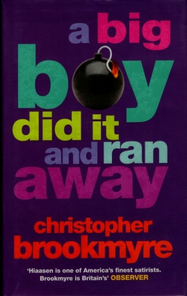 A Big Boy Did It and Ran Away. Christopher Brookmyre