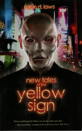 New Tales of the Yellow Sign. Robin D. Laws