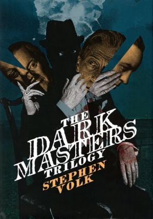 The Dark Masters Trilogy. Stephen Volk