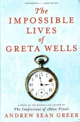 The Impossible Lives of Greta Wells. Andrew Sean Greer