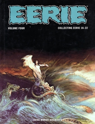 Eerie Archives Volume Four: Collecting Eerie 16-22. WARREN MAGAZINES