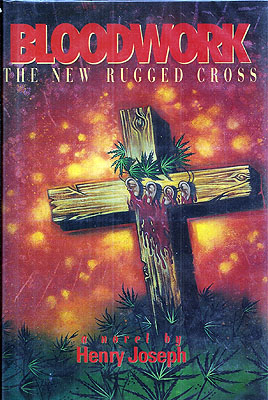 Bloodwork: The New Rugged Cross. Henry Joseph