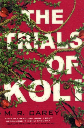 The Trials of Koli: The Rampart Trilogy Book 2. M. R. Carey
