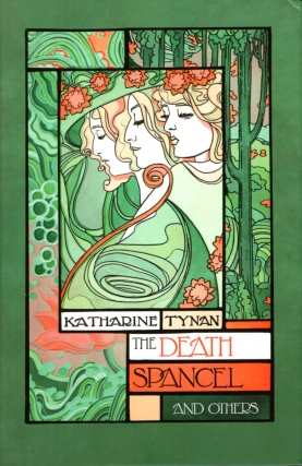 The Death Spancel and Other Stories. Katharine Tynan