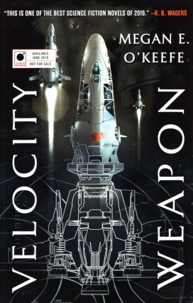 Velocity Weapon: Protectorate Book 1. Megan E. O'Keefe
