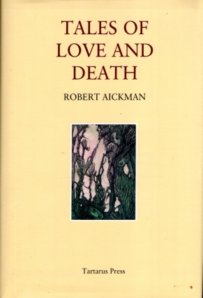Tales of Love and Death. Robert Aickman