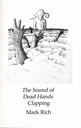 The Sounds of Dead Hands Clapping. Mark Rich