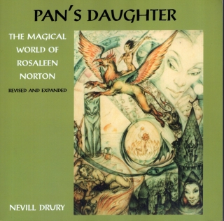 Pan's Daughter: The Magical World of Rosaleen Norton (2nd edition). Nevill re: Rosaleen Norton Drury