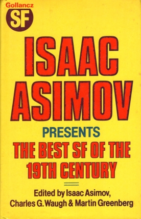 Isaac Asimov Presents the Best SF of the 19th Century. Isaac Asimov