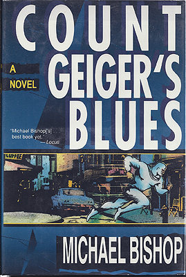 Count Geiger's Blues. Michael Bishop