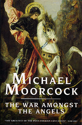 War Amongst the Angels. Michael Moorcock
