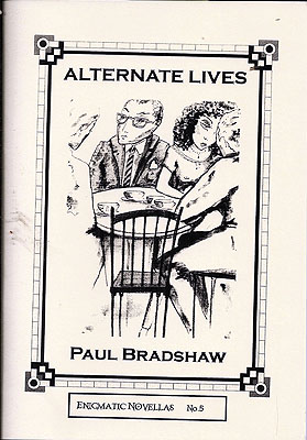 Alternate Lives. Paul Bradshaw
