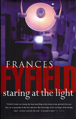 Staring at the Light. Frances Fyfield